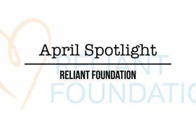 APRIL Non-Profit Spotlight: RELIANT FOUNDATION